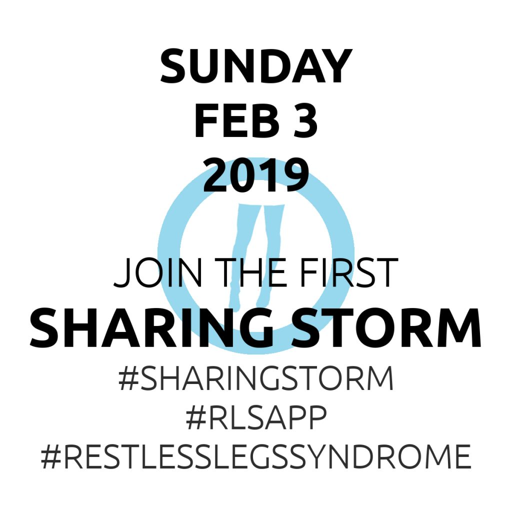 Sharing Storm - RLS App (Restless Legs Syndrome Mobile App) - Sunday, Feb 3, 2019
